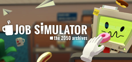 Job Simulator - Be a chef, office worker and more.